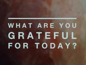 Question: What are you grateful for today?